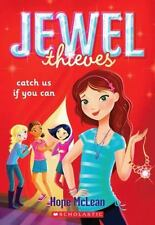 Jewel Thieves #1: Catch Us If You Can Hope McLean Paperback