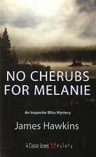NEW No Cherubs for Melanie: An Inspector Bliss Mystery by James Hawkins