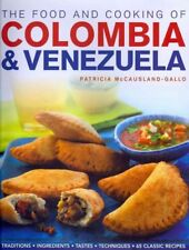 Food and Cooking of Colombia & Venezuela : Traditions, Ingredients, Tastes, T...