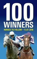 100 Winners: Horses to Follow Flat 2016 by Rodney Pettinga | Paperback Book | 97