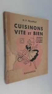 H.P PELLAPRAT CUISINONS VITE ET BIEN 1946 FLAMMARION PARIS ABE
