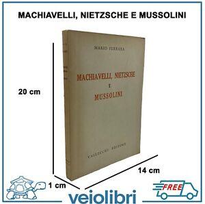 MACHIAVELLI, NIETZSCHE E MUSSOLINI Ferrara 1939 vallecchi libro filosofia raro
