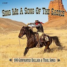 SING ME A SONG OF THE SADDLE-100 GUNFIGHTER BALLADS&TRAIL SONGS 4 CD NEW+
