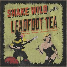 Leadfoot Tea - Shake Wild (Rock'n'Roll/Blues/Garage/Trash/Thee Gravemen/Orange)