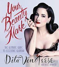Your Beauty Mark Book by Von Teese Dita Hardback