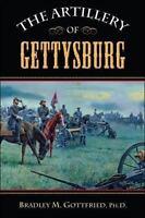 The Artillery of Gettysburg: By Gottfried, Bradley M