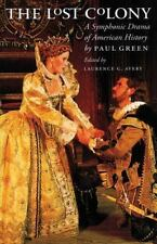 Chapel Hill Bks.: The Lost Colony : A Symphonic Drama of American History by Pau