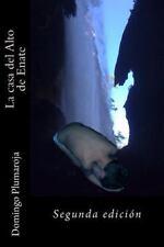 La Casa Del Alto de Enate by Domingo Plumaroja (2014, Paperback)