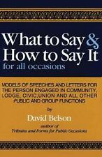 What to Say and How To Say It: For All Occasions, David Belson, Good Condition,