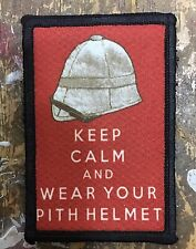 Keep Calm and Wear Your Pith Helmet  Morale Patch Martini Henry Zulu Redcoat