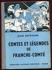 CONTES ET LEGENDES DE FRANCHE-COMTE. NATHAN. 1954.