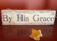 Handmade Rustic Primitive Wood Sign Inspirational Quote ~ BY HIS GRACE
