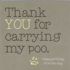 Happy Birthday From The Dog Thanks for Carrying Poo Fun Humourous Greeting Card