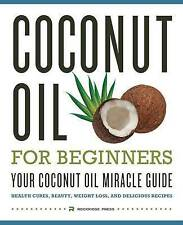 Very Good, Coconut Oil for Beginners - Your Coconut Oil Miracle Guide, Rockridge