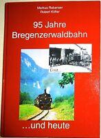 95 Ans Bregenzerwaldbahn une fois et Aujourd Rabanser Köfler Musée Ferroviaire