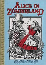 NEW! Alice in Zombieland by Lewis Carroll and Nickolas Cook (2011, Paperback)