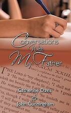 Conversations with My Father by Catherine Davis & John Cunningham (2009,...