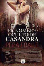 El Nombre Oculto de Casandra by Pepa Fraile (2014, Paperback)