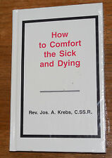 How to Comfort the Sick and Dying BOOK by Rev. Jos. A. Krebs ROMAN CATHOLIC