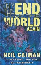 ONLY THE END OF THE WORLD AGAIN HARDCOVER Neil Gaiman Horror Comics HC