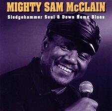 Mighty Sam McClain - Sledgehammer Soul & Down Home Blues [New CD]