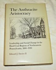 Anthracite Aristocracy Leadership and Social Change in the Hard Coal Regions PA