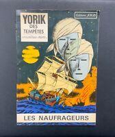 Yorik des tempêtes. Les naufrageurs. Éd Jonas 1980