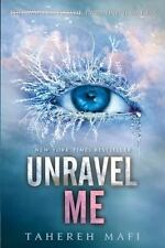 Unravel Me (Shatter Me) by Mafi, Tahereh