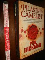 GG LIBRO: I pilastri di Camelot PHIL RICKMAN NEWTON COMPTON EDITORI 2011