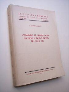 BERTI Giuseppe: ATTEGGIAMENTI DEL PENSIERO ITALIANO NEI DUCATI DI PARMA..., 1962