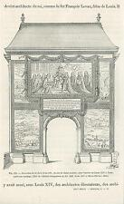 ANTIQUE DECORATION GATE OF THE CITY MARRIAGE KING LOUIS XIV MARIE THERESE PRINT