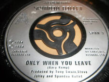 "SPANDAU BALLET "" ONLY WHEN YOU LEAVE "" 7"" SINGLE EXCELLENT 1984"