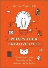 What's Your Creative Type?: Harness the Power of Your Artistic Personality Wagne