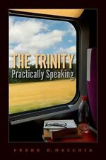 The Trinity, Practically Speaking: By Frank D. Macchia