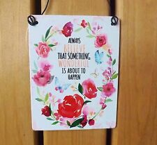 Small White Vintage Floral Metal Plaque Believe Something Wonderful Tin Sign