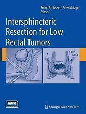 Intersphincteric Resection for Low Rectal Tumors (2014, Paperback)