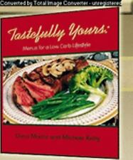 Tastefully Yours: Menus for a Low Carb Lifestyle by Dana Moore, Michele Kelly