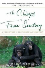 The Chimps of Fauna Sanctuary: A True Story of Resilience and Recovery, Westoll,