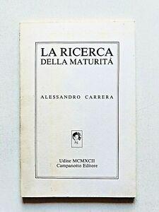 Alessandro Carrera La ricerca della maturità Autografato Campanotto 1992 1a ediz