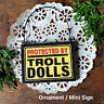 DECOWords Mini Wood Sign Ornament PROTECTED BY TROLL DOLLS Gag Gift New USA