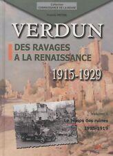NEUF LIVRE VERDUN DES RAVAGES A LA RENAISSANCE  VOL1 LE TEMPS DES RUINES 1915-19