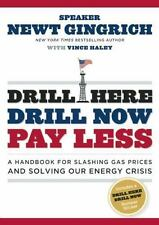 Drill Here, Drill Now, Pay Less: A Handbook for Slashing Gas Prices and Solving