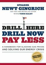 Drill Here, Drill Now, Pay Less by Newt Gingrich (2008, Paperback)