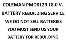 COLEMAN PMD / 8129 18 V. BATTERY PACK REBUILDING SERVICE - UPGRADED TO 2200 MAH