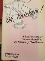 Oh...Knickers!: A Brief History of Unmentionables by Rosemary Hawthorne SIGNED