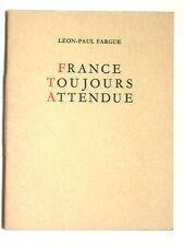 FARGUE Léon-Paul FRANCE TOUJOURS ATTENDUE Garnier 1953 Ventura Garcia Calderon