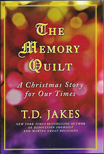 The Memory Quilt: A Christmas Story For Our Times by T.D. Jakes (Hc) 2009