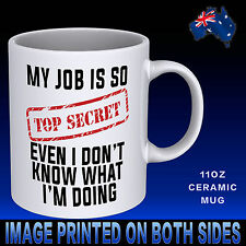 Job Is Top Secret Coffee Mug Cup Funny Novelty Gift Idea Work Office Birthday