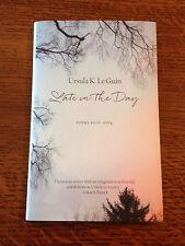 RARE Signed LATE IN THE DAY Ursula Le Guin FINE/FINE 1st Ed UNREAD 1ST PRINTING