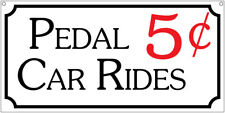 Pedal Car Rides- 6x12 Aluminum Retro Novelty toy game room sign